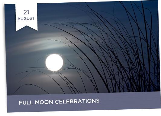 21/8 Full moon celebrations