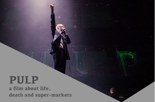 Pulp: a film about life, death and super-markets