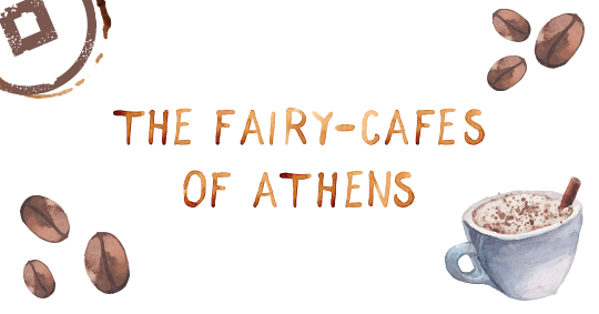 fairy cafes in athens