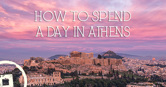 how to spend a day in Athens